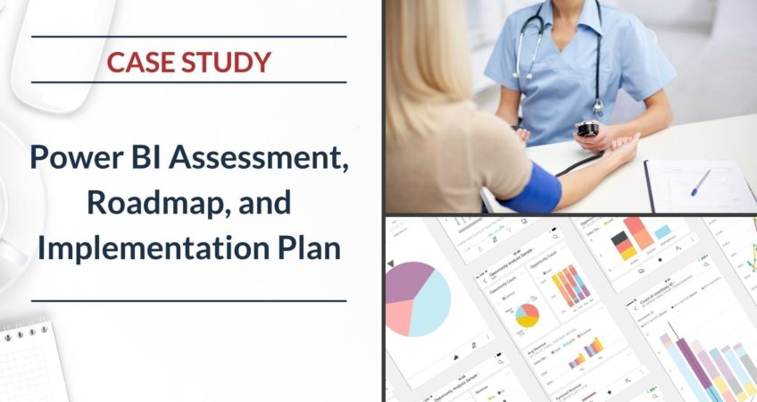 Case Study-Healthcare-PowerBI Assessment and Roadmap